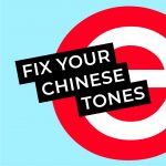 fix your chinese tones, learn chinese tones, how to learn chinese tones, improve chinese tones, what are the chinese tones, how do I improve my chinese tones?